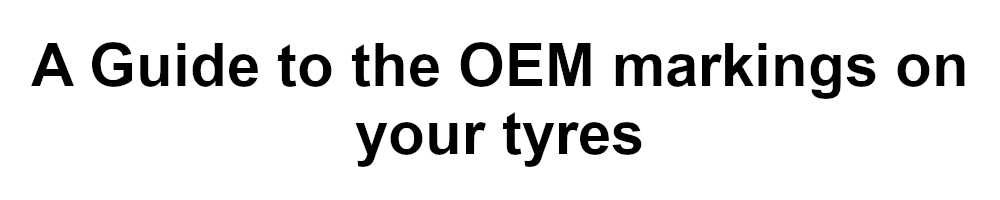 A guide to the oem markings on your tyres